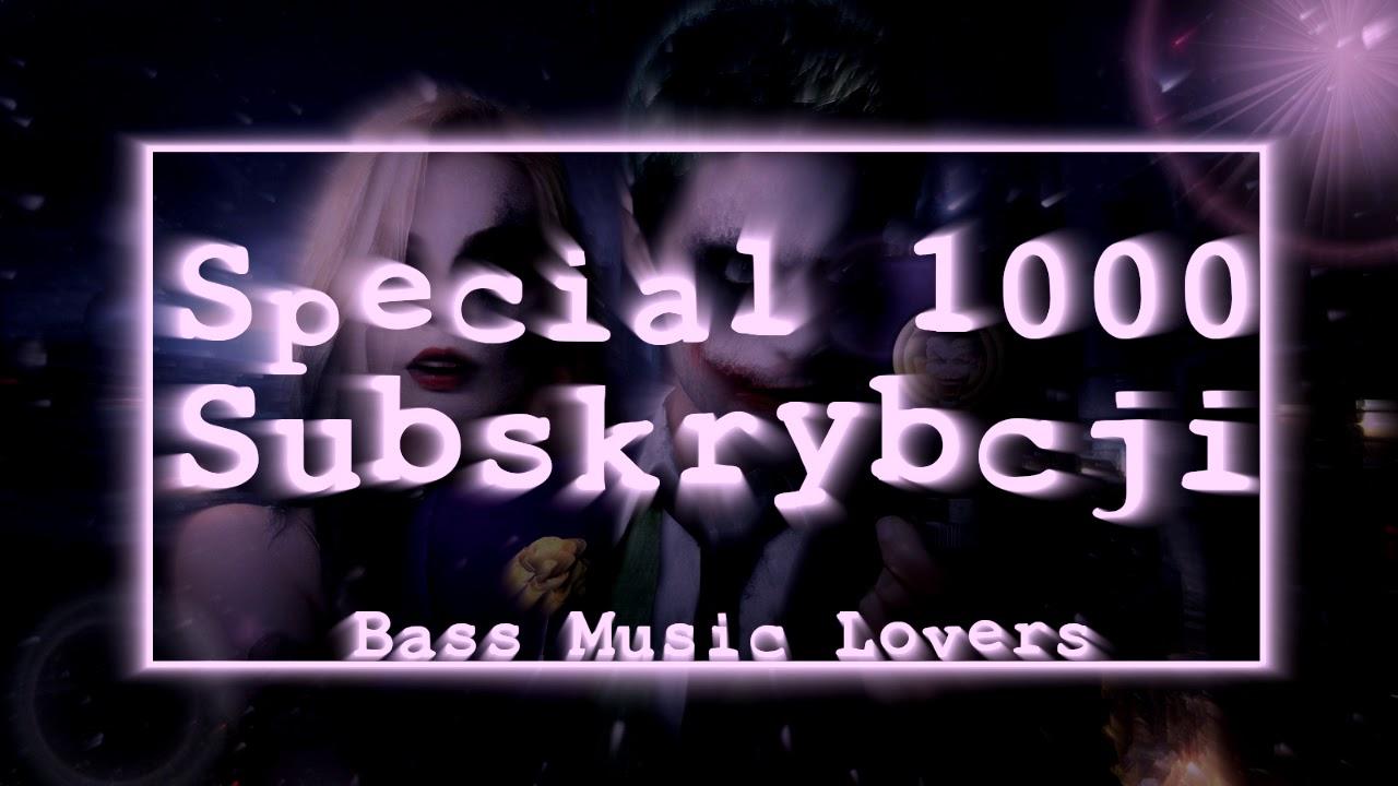 SPECIAL 1000 SUBSKRYBCJI! VIXA PIXA JADĄ ŚWIRY VIP ||BASS MUSIC LOVERS|| #BASSHOUSE #BASSLINE