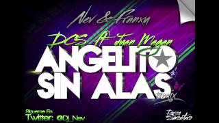 DCS Ft. Juan Magan -Angelito Sin Alas (Nev & Franxu Remix 2012)
