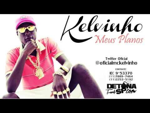 MC Kelvinho - Meus Planos ( DJ Jorgin ) Lançamento 2014 - Funk DJC