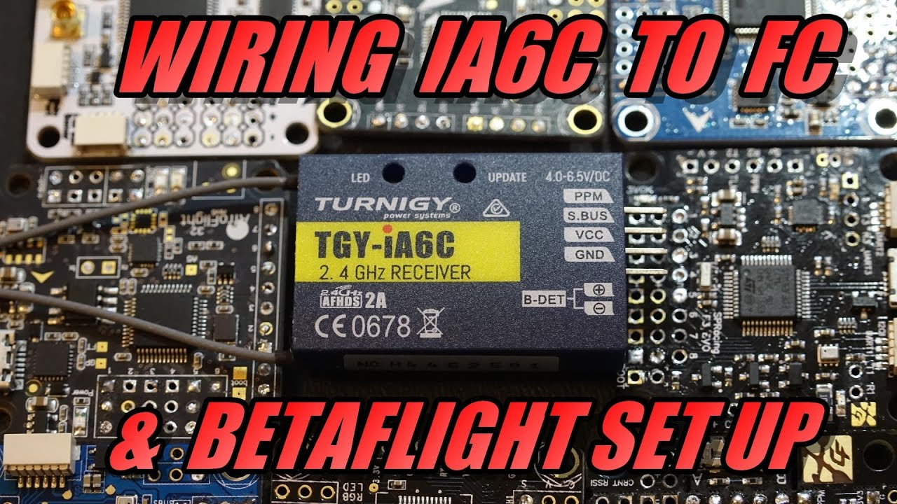 Naze32 Flight Controller Wiring Diagram Tgy Ia6c Betaflight Set Up Ibus Sbus Ppm Youtube