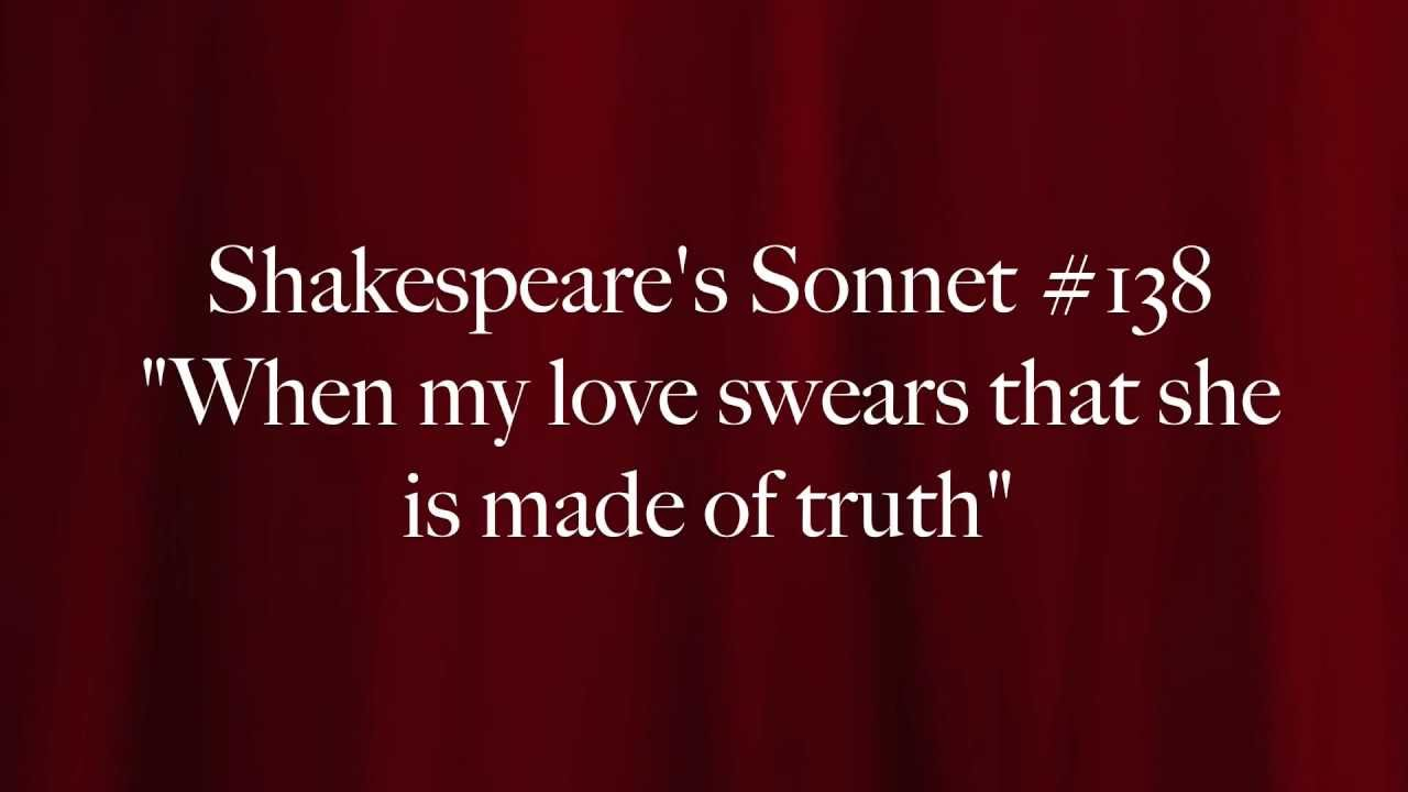 shakespeare sonnet 138 (sonnet 18) - shall i compare thee to a summer's day  shakespeare's sonnets were composed between 1593 and 1601, though not published until 1609.