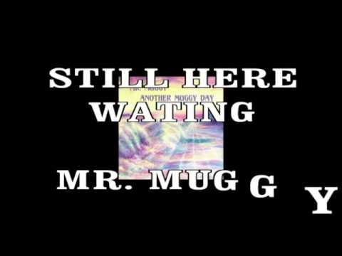 Still Here Waiting Mr Muggy  CD  Another Muggy Day  Holly Records