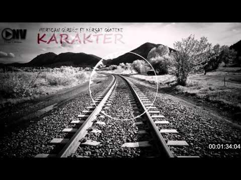 Mertcan Gürbüz & Kürşat Gökteke - KARAKTER ( 2014 )