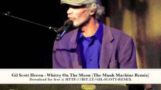 Gil Scott Heron - Whitey On The Moon (The Munk Machine Remix)