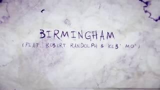 G. Love - Birmingham feat. Robert Randolph & Keb' Mo' (LYRIC VIDEO)