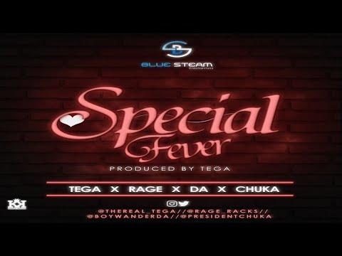 Tega - Special Fever ft. Rage X D.A X Chuka - (NEW MUSIC 2017)