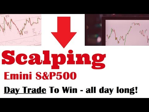 Day trading: Scalping: We can trade all day long with the emini S&P500