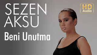 Sezen Aksu Beni Unutma Official Audio