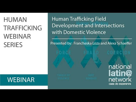 Human Trafficking Field Developments and Intersections with Domestic Violence (1/30/19)