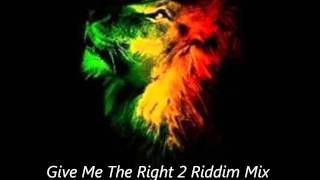 Give Me The Right Riddim Mix Part 2 September 2011