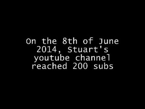 Stuart's channel has reached 200 subs!!