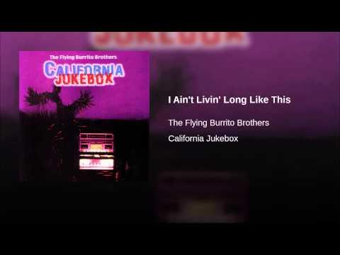 I Ain't Livin' Long Like This