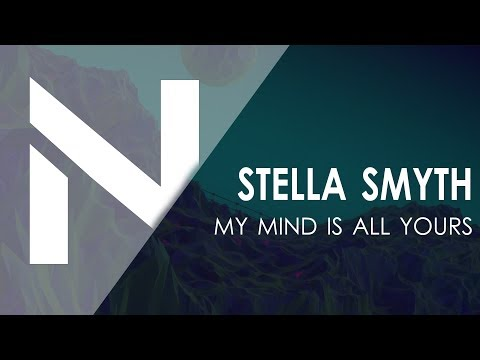 Stella Smyth - my mind is all yours (Lyrics) [Nestion Release]
