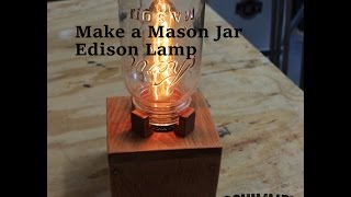 Make a simple Mason Jar Edison Lamp for your desk or table.