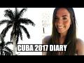 CUBA 2017 DIARY | Allie Johnson
