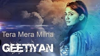 "Tera Mera Milna song promo of ""Geetiyan"""