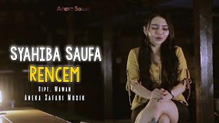 Rencem - Syahiba Saufa ( Official Music Video ANEKA SAFARI )