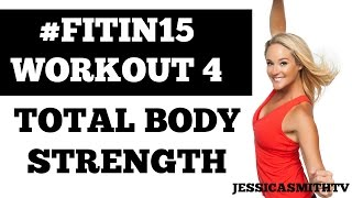 """#FITIN15 #Workout 4: """"Total Body Strength"""" Full Length 15-Minute Fat Burning Fitness Program"""