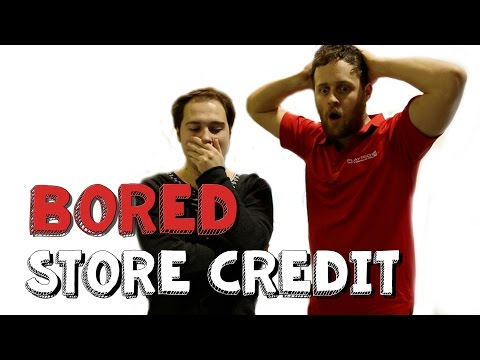 Store Credit - Bored Ep 17 - VLDL