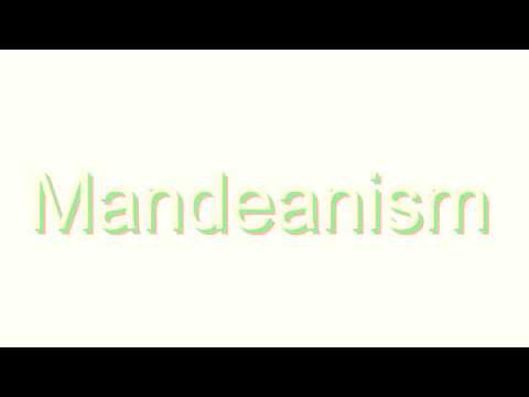 How to Pronounce Mandeanism