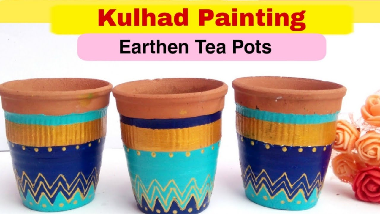 Diy How To Paint Earthen Tea Pots Kulhad Kulhad Decoration Idea Pot Painting 35 Youtube