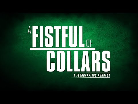 A Fistful Of Collars (A FloGrappling Podcast) - Ep. 2