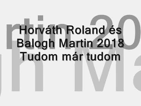 Balogh Martin és Horváth Roland 2018 - Tudom mar tudom