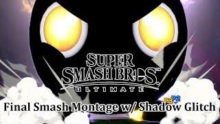 Super Smash Bros Ultimate: Final Smash Montage w/ Shadow Glitch (ver. 1.2.1)