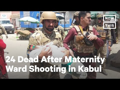 24 Dead After Maternity Ward Shooting in Kabul, Afghanistan | NowThis