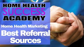 Home Health Marketing Tips: Who are the best referral sources