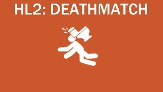 HL2: Deathmatch in 15 Seconds
