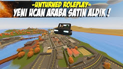 UNTURNED UÇAN ARABA SATIN ALDIM. ! (YENİ ARABA MODU) UNTURNED ROLEPLAY #226