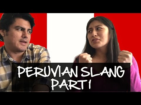 Peruvian Slang Explained: Part One (Video 43)