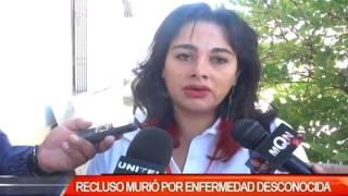 RECLUSO MURIÓ POR ENFERMEDAD DESCONOCIDA