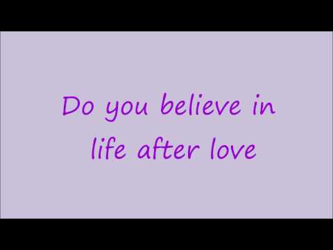 Cher Do you believe in life after love? :D