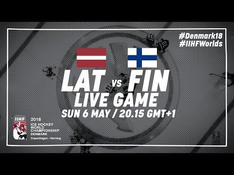 Latvia - Finland | Live | 2018 IIHF Ice Hockey World Championship