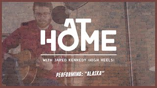 "At Home w/ Jared Kennedy (High Heels) - ""Alaska"""