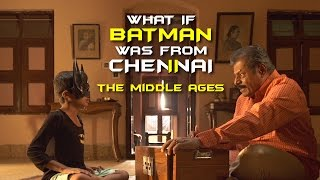 Batman Returns.... To Chennai | The Middle Ages | Put Chutney