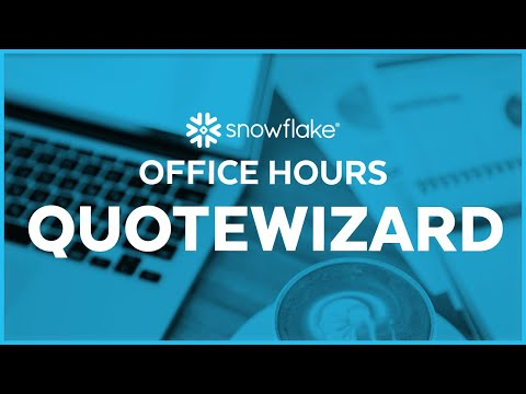 snowflake-office-hours:-quotewizard