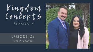"Kingdom Concepts - Season 4 Episode 22 - ""Family Forward"""
