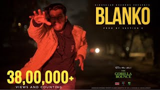 King - Blanko | The Gorilla Bounce | Prod. by Section 8 | Latest Hit Songs 2021