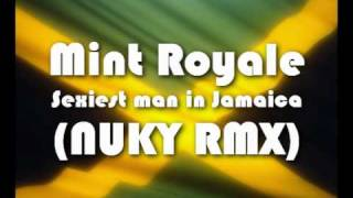 Mint Royale - Sexiest man in Jamaica (NUKY RMX)