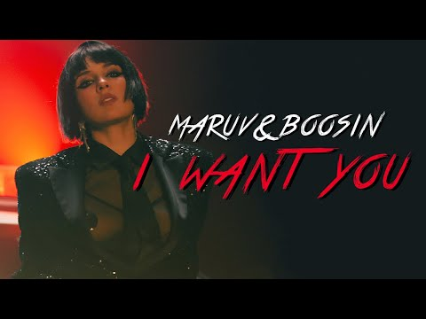 MARUV \u0026 Boosin — I Want You (Official Video)