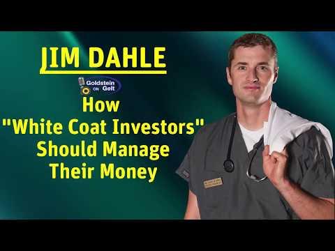 "Jim Dahle – How ""White Coat Investors"" Should Manage Their Money"