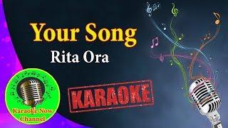 [Karaoke] Your Song- Rita Ora- Karaoke Now