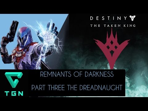 Destiny The Taken King Remnants of Darkness High Value Targets Part Three The Dreadnaught