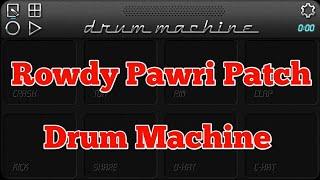 Rowdy Pawri Patch Drum Machine