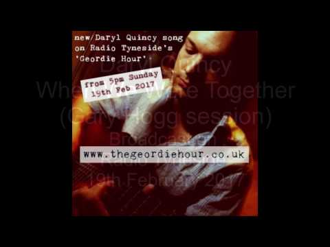 Daryl Quincy - When We Were Together (Gary Hogg Session) Geordie Hour, Radio Tyneside