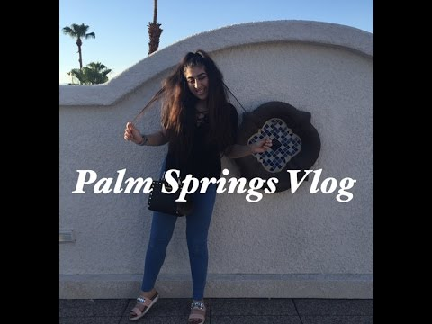 Palm Springs 2016 | VLOG