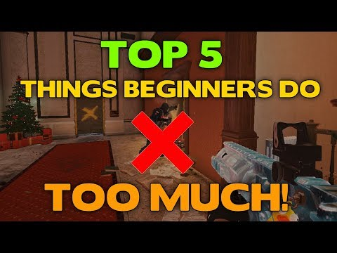 Rainbow Six Siege Tips || Top 5 Things Beginners Do Too Much!
